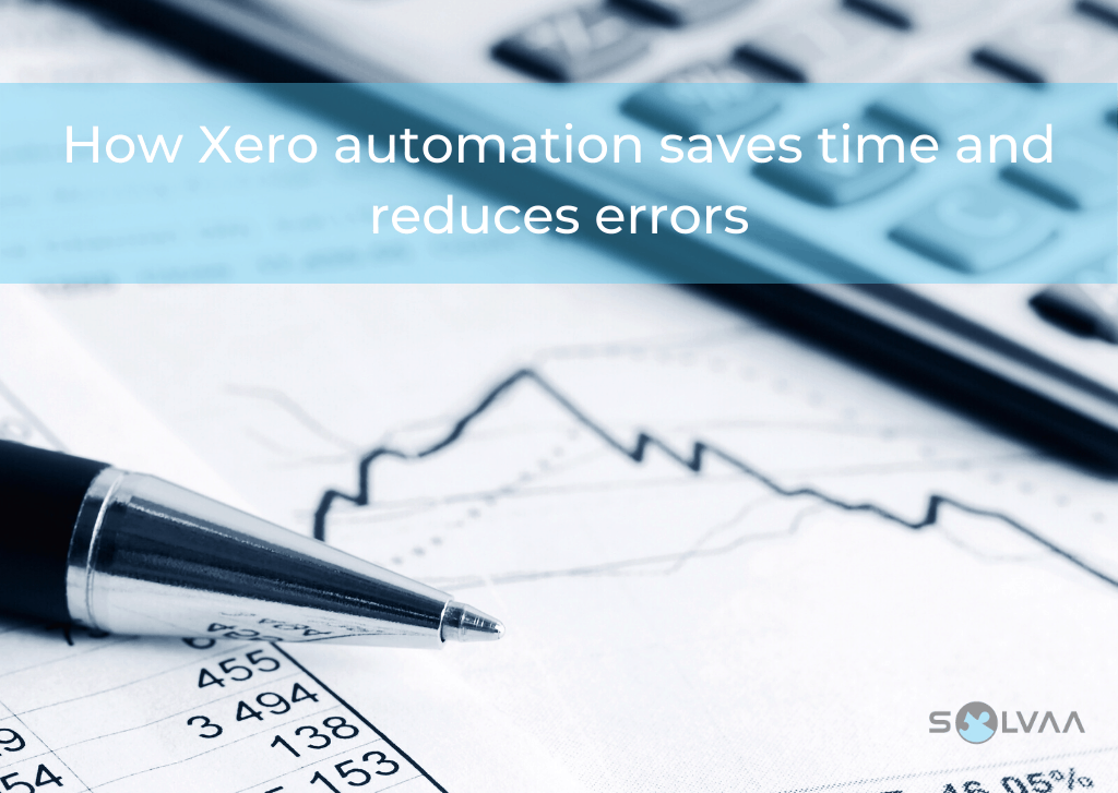 Image shows a pen next to a bank statement and data chart next to a calculate. Text is overlaid which says 'How Xero automation saves time and reduces errors'.