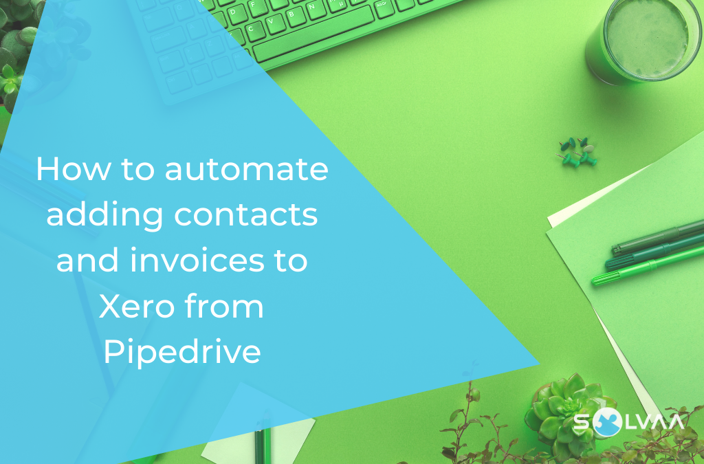 How to automate adding invoices to Xero from Pipedrive