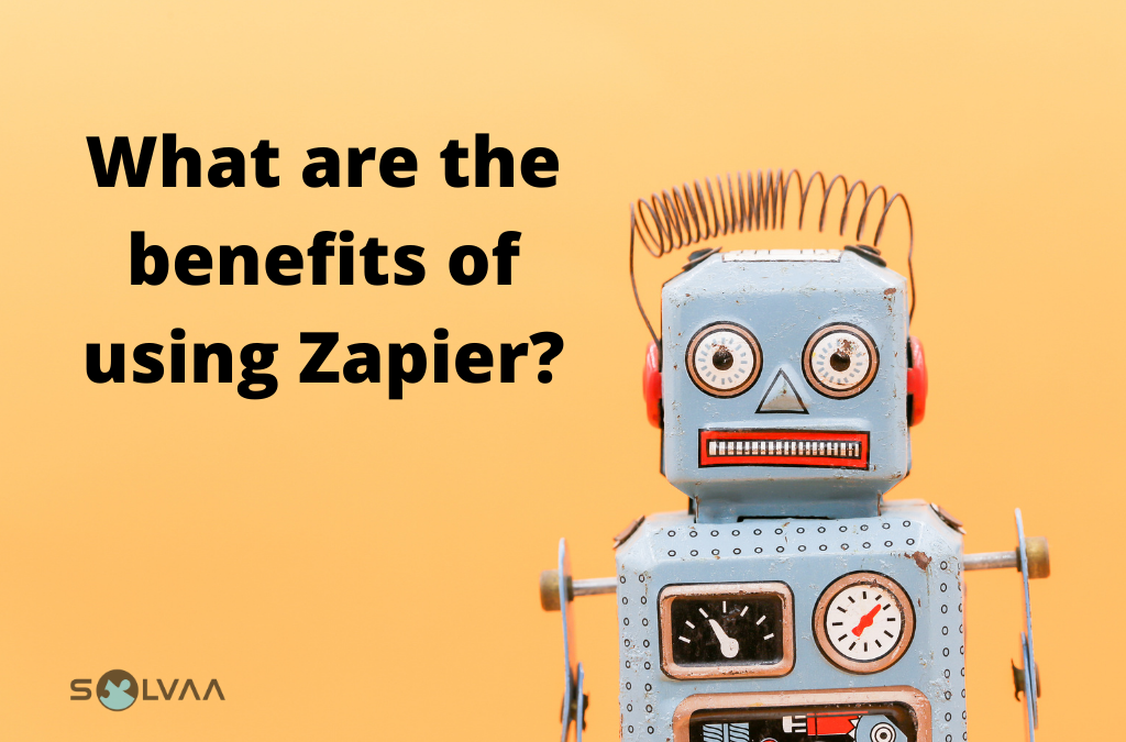 What Are The Benefits Of Using Zapier?