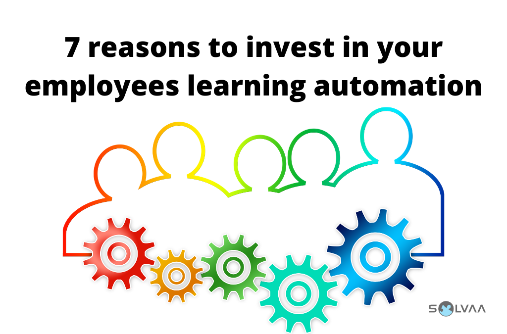 7 Reasons To Invest In Your Employees Learning Automation