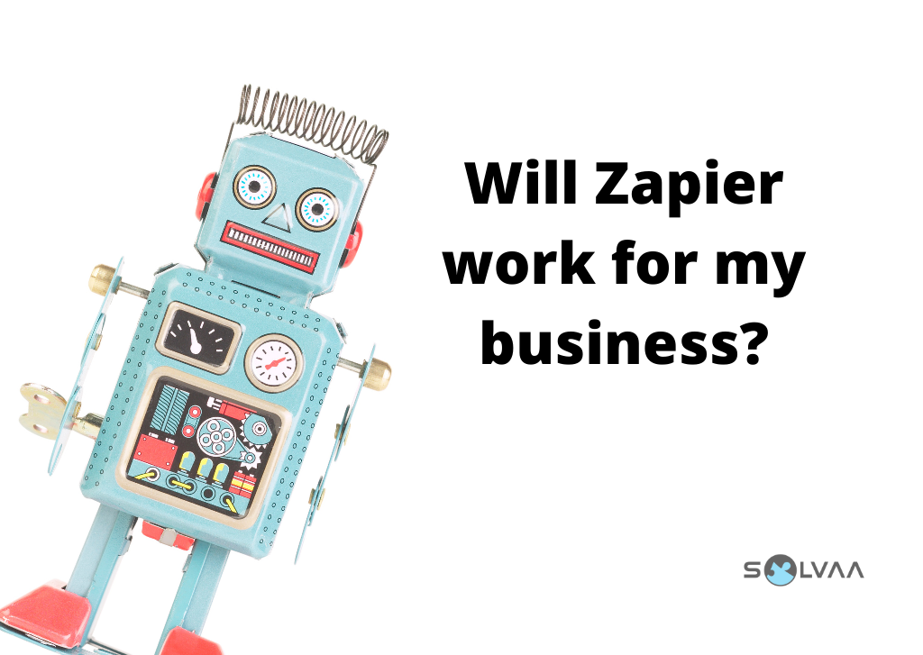 "Vintage blue toy robot isolated on a white background with black text ""Will Zapier work for my business?"" and Solvaa logo."
