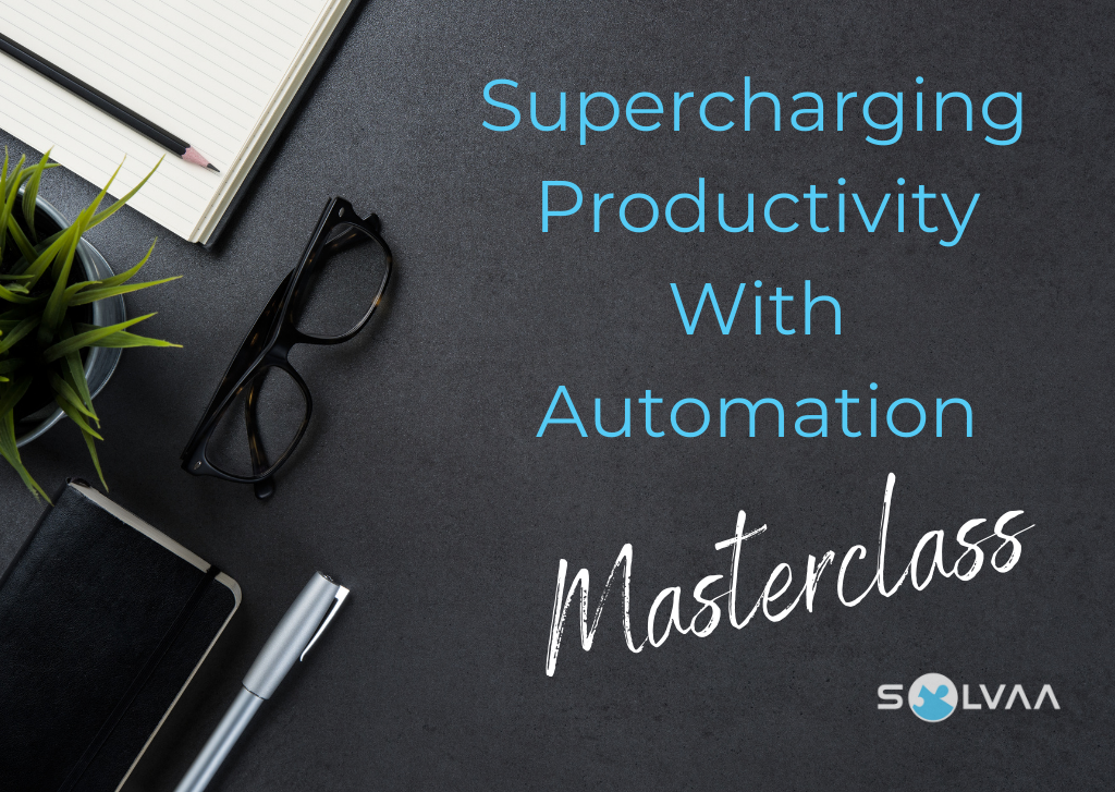 Flatlay with notebooks and pens, plant, glasses and text overlay which says 'Supercharging Productivity With Automation Masterclass'