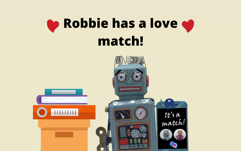 A vintage robot holding a mobile phone with a dating app showing he has matched with a lady robot. Text overlay says 'Robbie has a love match' with two red hearts.